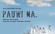 2017 Movie Review: Pauwi Na